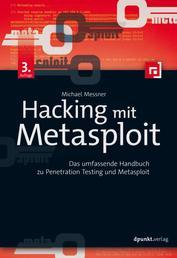 Hacking mit Metasploit - Das umfassende Handbuch zu Penetration Testing und Metasploit