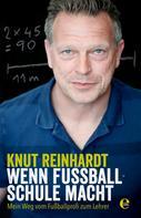 Knut Reinhardt: Wenn Fußball Schule macht ★★★★