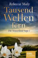 Rebecca Maly: Tausend Wellen fern 1 ★★★★