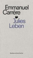 Emmanuel Carrère: Julies Leben