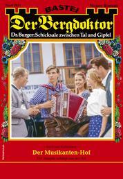 Der Bergdoktor 2055 - Heimatroman - Der Musikanten-Hof