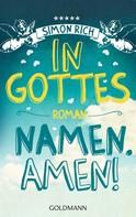 Simon Rich: In Gottes Namen. Amen! ★★★★