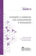 Marcelo López: Competir y colaborar con conocimiento e innovación