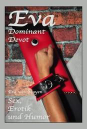 Eva - Dominant, Devot - Eva van Mayen - Sex, Erotik und Humor