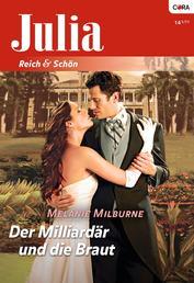 Der Milliardär und die Braut