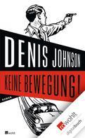 Denis Johnson: Keine Bewegung! ★★★