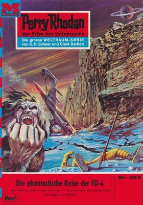 Perry Rhodan 383: Die phantastische Reise der FD-4