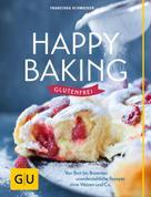 Franziska Schweiger: Happy baking glutenfrei