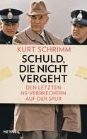 Kurt Schrimm: Schuld, die nicht vergeht ★★★★★