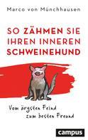 Marco von Münchhausen: So zähmen Sie Ihren inneren Schweinehund ★★★★