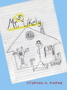 Stephen M. Pieper: Mr. Unlikely
