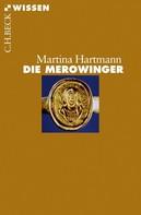 Martina Hartmann: Die Merowinger