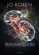 Jo Koren: Transmission