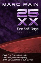 25XX: Eine SciFi-Saga (Neve Edition) - Teil 1-3 der 25XX-Saga