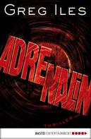 Greg Iles: Adrenalin ★★★★