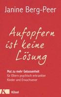 Janine Berg-Peer: Aufopfern ist keine Lösung ★★★★