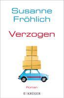 Susanne Fröhlich: Verzogen ★★★★
