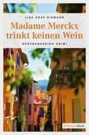 Lisa Graf-Riemann: Madame Merckx trinkt keinen Wein ★★★