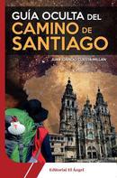 Juan Ignacio Cuesta: Guía oculta del Camino de Santiago