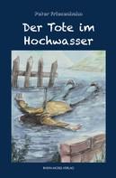 Peter Friesenhahn: Der Tote im Hochwasser ★★★★★