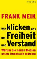 Frank Meik: Wir klicken uns um Freiheit und Verstand