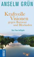 Anselm Grün: Kraftvolle Visionen gegen Burnout und Blockaden ★★★★★