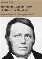 """Widmar Puhl: Hermann Gundert – Der """"Luther von Malabar"""""""