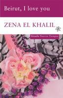 Zena el Khalil: Beirut, I love you