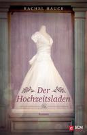 Rachel Hauck: Der Hochzeitsladen ★★★★
