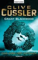 Clive Cussler: Das Erbe der Azteken ★★★★