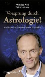 Vorsprung durch Astrologie - Mit Motivation Krisen in Chancen verwandeln
