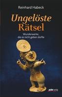 Reinhard Habeck: Ungelöste Rätsel ★★★