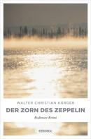 Walter Christian Kärger: Der Zorn des Zeppelin ★★★★