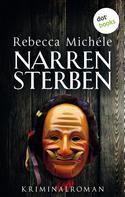 Rebecca Michéle: Narrensterben ★★★★