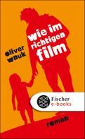 Oliver Wnuk: Wie im richtigen Film ★★★★