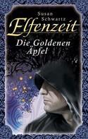 Susan Schwartz: Elfenzeit 15: Die Goldenen Äpfel ★★★★