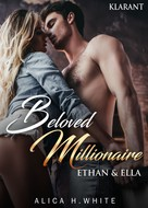 Alica H. White: Beloved Millionaire. Ethan und Ella ★★★★