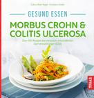 Gudrun Biller-Nagel: Gesund essen - Morbus Crohn & Colitis ulcerosa ★★★★★