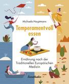 Michaela Hauptmann: Temperamentvoll essen