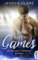 Jessica Clare: Wild Games - In deinen starken Armen ★★★★★