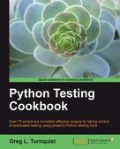 Greg L. Turnquist: Python Testing Cookbook