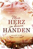 Corinne Michaels: Mein Herz in deinen Händen ★★★★