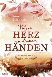 Mein Herz in deinen Händen - Roman