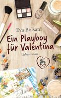 Eva Bolsani: Ein Playboy für Valentina ★★