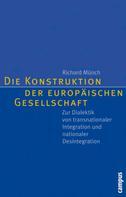 Richard Münch: Die Konstruktion der europäischen Gesellschaft