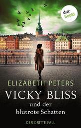 Vicky Bliss und der blutrote Schatten - Der dritte Fall - Kriminalroman