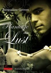 Plantage der Lust - Erotischer Roman