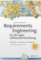 Johannes Bergsmann: Requirements Engineering für die agile Softwareentwicklung