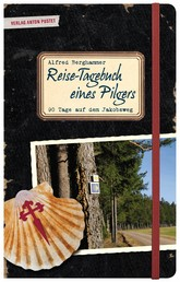 Reise-Tagebuch eines Pilgers - 90 Tage auf dem Jakobsweg