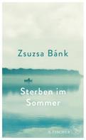 Zsuzsa Bánk: Sterben im Sommer ★★★★★